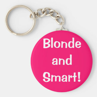 Blonde and Smart! Key Ring