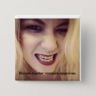 Blonde hipster vampire seal of approval 15 cm square badge