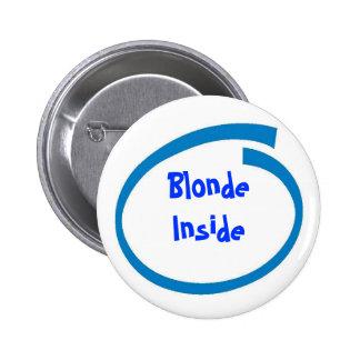 Blonde Inside 6 Cm Round Badge