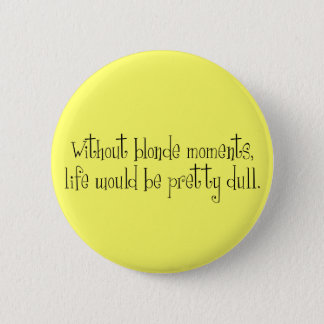 Blonde Moments Buttons
