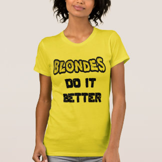 Blondes Do It Better Women's T-Shirt