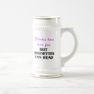 BLONDES HAVE MORE FUN, BUT BRUNETTES CAN READ COFFEE MUGS