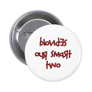 BLONDES OUR SMART TWO PINBACK BUTTON
