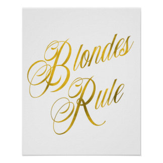 Blondes Rule Quote Faux Gold Foil Metallic Blonde Poster