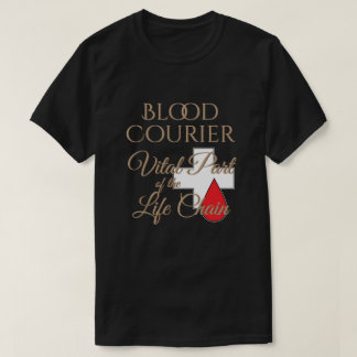 Blood Courier Life Chain Driver T-Shirt