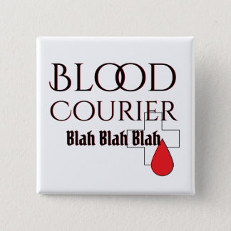 Blood Courier Medical Driver Blah 15 Cm Square Badge
