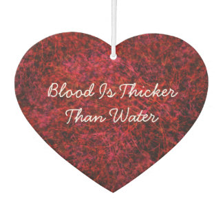 Blood Is Thicker Than Water Car Air Freshener