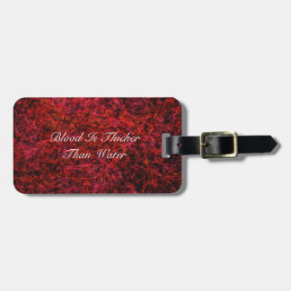 Blood Is Thicker Than Water Luggage Tag