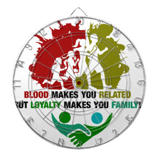 Blood Makes You Related Loyalty Makes You family Dartboard With Darts