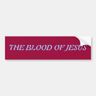 Blood of Jesus Bumper Sticker