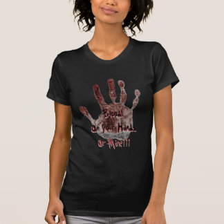 Blood On Your Hands...Or Mine T-Shirt