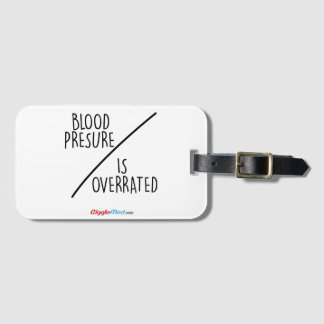 Blood Pressure is Overrated Luggage Tag