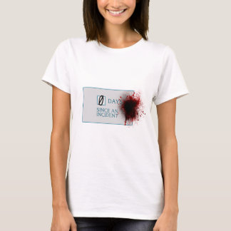 Blood Splatter 0 Days Since Incident T-Shirt