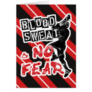 Blood Sweat and No Fear Lacrosse Greeting Card