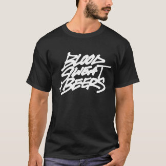 Blood, Sweat + Beers T-Shirt