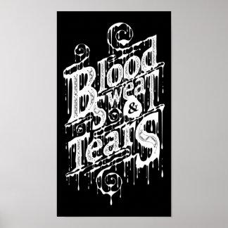 Blood, Sweat, & Tears - Poster (Black)