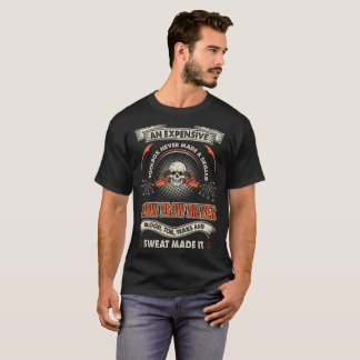Blood Tears Sweat Makes Skilled Snow Plow Driver T-Shirt