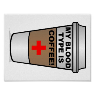 Blood Type Coffee Funny Poster