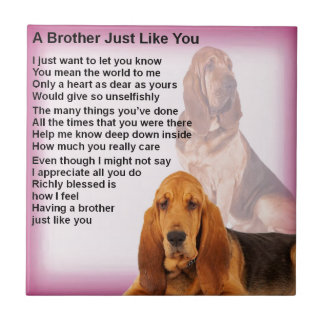 Bloodhound Dog Design & Brother Poem Tile