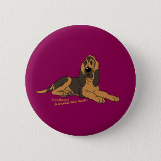 Bloodhound - Simply the best! 6 Cm Round Badge