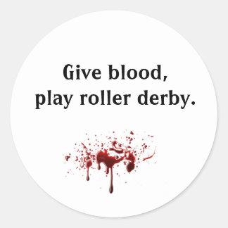 bloodsplat, Give blood,play roller derby. Classic Round Sticker