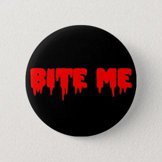"Bloody ""Bite Me"" 6 Cm Round Badge"