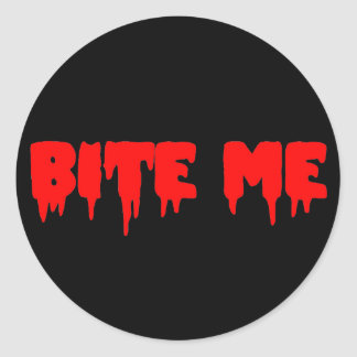 "Bloody ""Bite Me"" Classic Round Sticker"