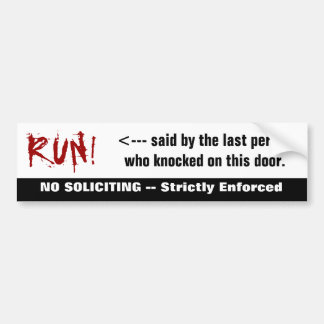 Bloody RUN! No Soliciting Sticker Bumper Sticker