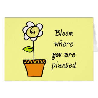 Bloom Where You Are Planted II Greeting Card