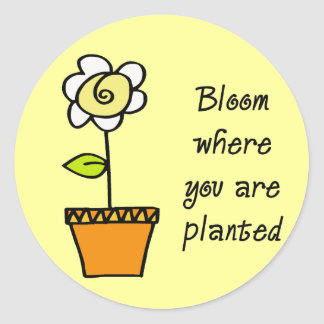 Bloom Where You Are Planted II Round Sticker