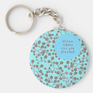 Bloom Where You Are Planted Keychains