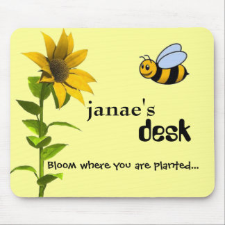 Bloom where you are planted... MOUSE PAD