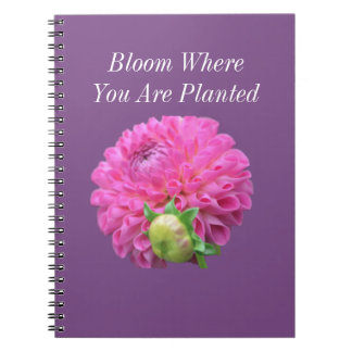 Bloom Where You Are Planted Spiral Note Book
