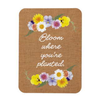 Bloom where you're planted (burlap) magnet
