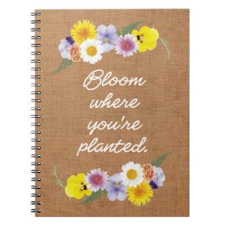 Bloom where you're planted (burlap) notebook