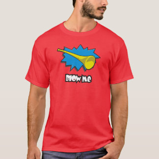 Blow ME (vuvuzela) T-Shirt