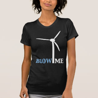 blow me wind turbine tshirt