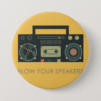 Blow your speakers - boombox style 7.5 cm round badge