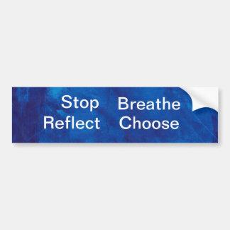 blue1010001, Stop, Breathe, Reflect, Choose Bumper Sticker