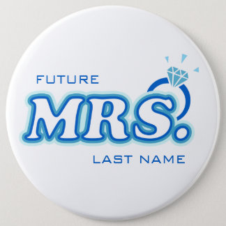 "Blue Bachelorette ""Future Mrs."" Customizable Pin"