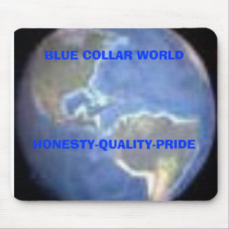 BLUE COLLAR WORLDHONESTY-QUALITY-PRIDE MOUSE PAD