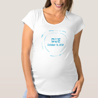 Blue Due Date Stamp Maternity Shirt