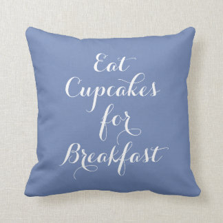 Blue Eat Cupcakes For Breakfast Pillow