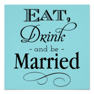 Blue Eat, Drink and Be Married Sign