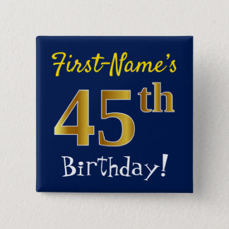 Blue, Faux Gold 45th Birthday, With Custom Name 15 Cm Square Badge