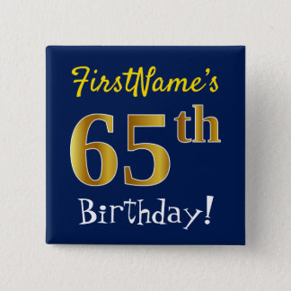 Blue, Faux Gold 65th Birthday, With Custom Name 15 Cm Square Badge