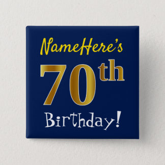 Blue, Faux Gold 70th Birthday, With Custom Name 15 Cm Square Badge