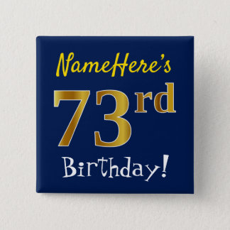 Blue, Faux Gold 73rd Birthday, With Custom Name 15 Cm Square Badge
