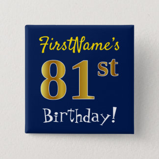 Blue, Faux Gold 81st Birthday, With Custom Name 15 Cm Square Badge