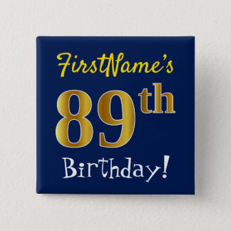 Blue, Faux Gold 89th Birthday, With Custom Name 15 Cm Square Badge